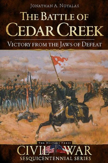 barnes and noble battle creek the battle of cedar creek victory from the jaws of defeat