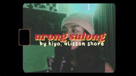 Includes midi and pdf downloads. urong sulong - kiyo, Alisson Shore (cover) - YouTube