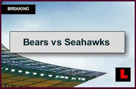 bears  seahawks  score channel ignites nfl football