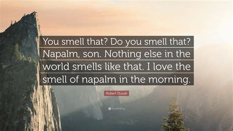 robert duvall quote  smell    smell