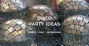 Disco Party Ideas - Crafts, Food And Decorations