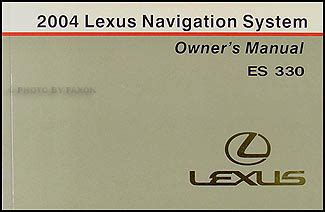 automotive service manuals 1999 lexus es navigation system 2004 lexus es 330 navigation system owners manual original