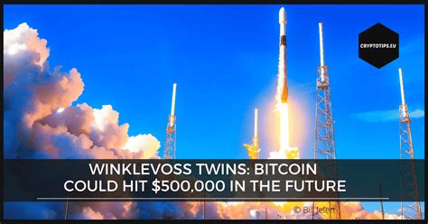 The deadline is march 11. Winklevoss Twins: Bitcoin could hit $500,000 in the future