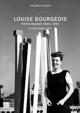 louise bourgeoiss personages  art basel   hauser wirth issuu