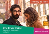 One Crazy Thing - London Indian Film Festival
