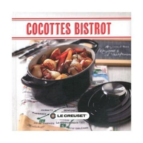 livre cuisine bistrot livre de cuisine cocottes bistrot le creuset le meilleur
