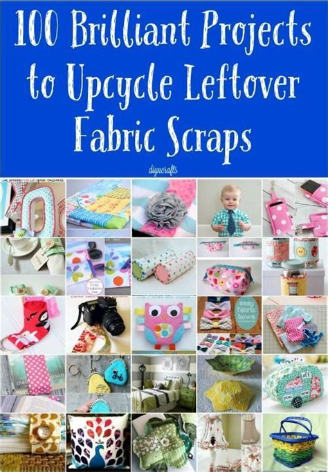 brilliant projects  upcycle leftover fabric scraps