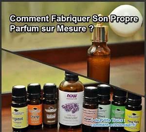 Fabriquer Son Canapé Soi Meme : comment fabriquer son propre parfum sur mesure ~ Melissatoandfro.com Idées de Décoration