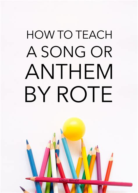 How To Teach A Song Or Anthem By Rote  Ashley Danyew