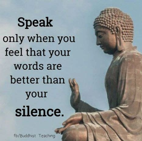 quotes buddha silence buddhism words better wisdom zen quote than buddhist speak inspirational quotable short garden motivational thoughts daily feel