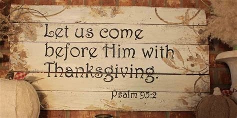 These are the thanksgiving bible verses that are currently available in the gallery. Thanksgiving In The Bible