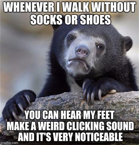 I Make Shoes Meme - confession bear meme imgflip