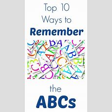 Top 10 Ways To Remember The Abcs
