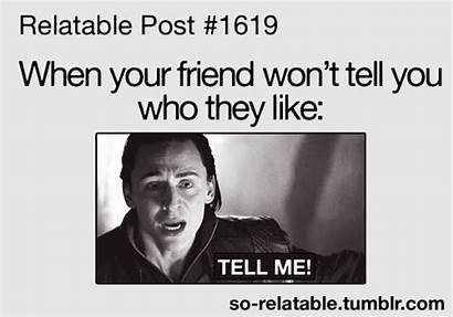 Relatable Funny Quotes Posts Crush Friends Friend