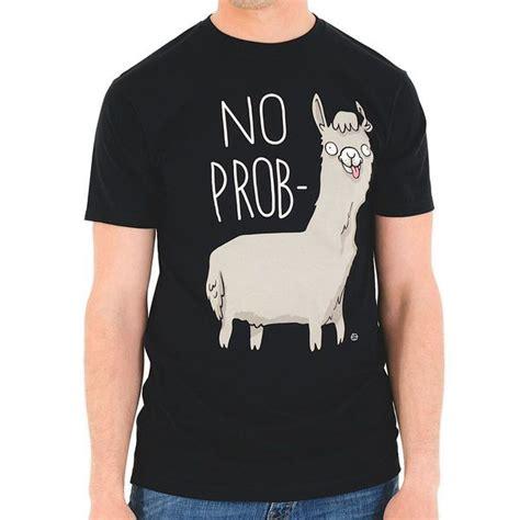 no shirt no blouse no prob llama t shirt the shirt list