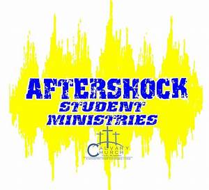 Aftershock Student Ministries - Calvary Assembly of God