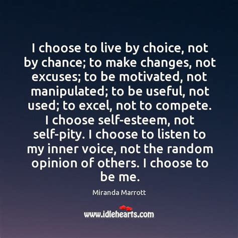 how to choose where to live i choose to live by choice not by chance
