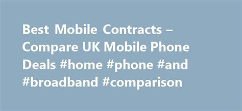 best deal mobile phone 17 best ideas about mobile phone contracts on