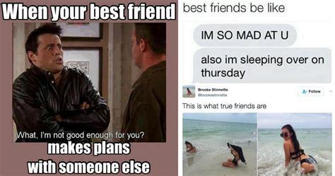 Friends Memes 15 Hilarious Memes Only Best Friends Will Understand