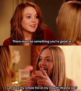 Mean Girls on Pinterest | Regina George, Mean Girl Quotes ...