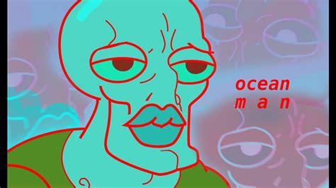 Ocean Man Memes - ocean man meme youtube
