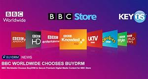BBC Worldwide Chooses BuyDRM to Secure Premium Digital ...