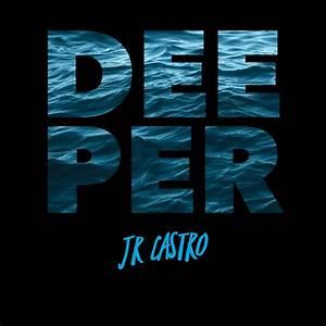 New Music JR Castro Deeper New RB