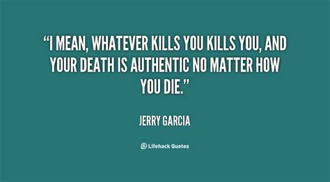 Jerry Garcia Quotes On Life. Quotesgram