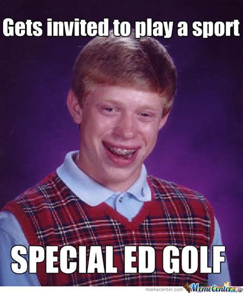 Special Meme - special ed golf yes billy you hit the ball by hexbrother meme center
