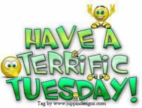 Happy Terrific Tuesday