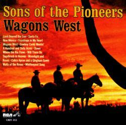 Wagons West - The Sons of the Pioneers | Songs, Reviews ...