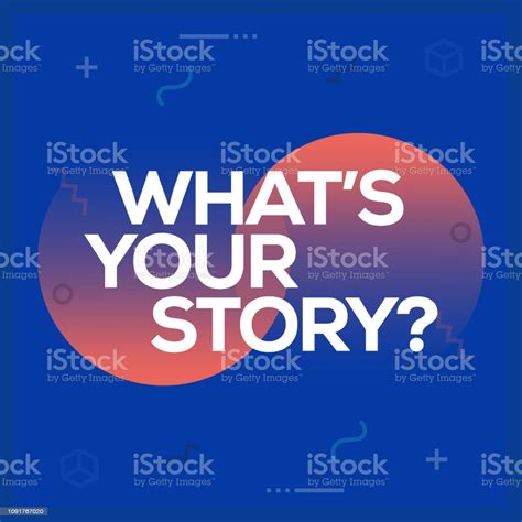 Whats Your Story Inspiring Creative Motivation Quote ...
