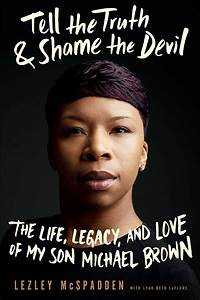 Michael Brown's Mother Lezley McSpadden Discusses Her New ...