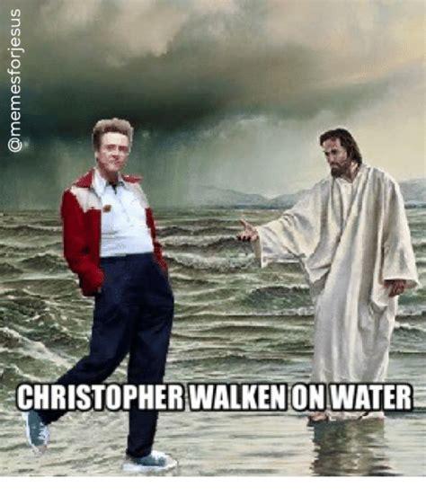 Christopher Walken Memes Christopher Walken On Water Christopher Walken Meme On