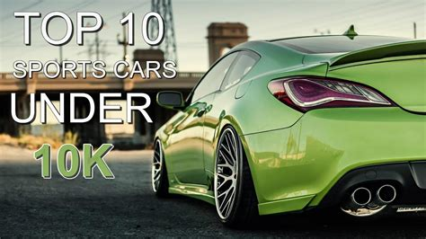 Best Cars To Get 10000 by Top 10 Sports Cars 10k 2018