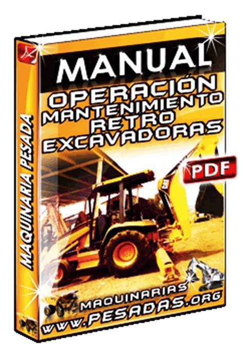 manual de operacion  mantenimiento de retroexcavadoras