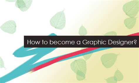 how to become a graphic designer how to become a graphic designer become a graphic