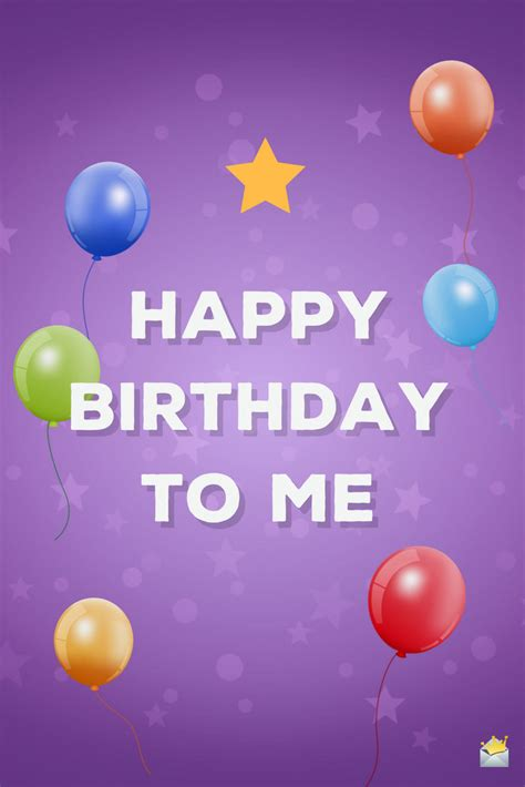 Happy Birthday Images For My Birthday Wishes For Myself Happy Birthday To Me