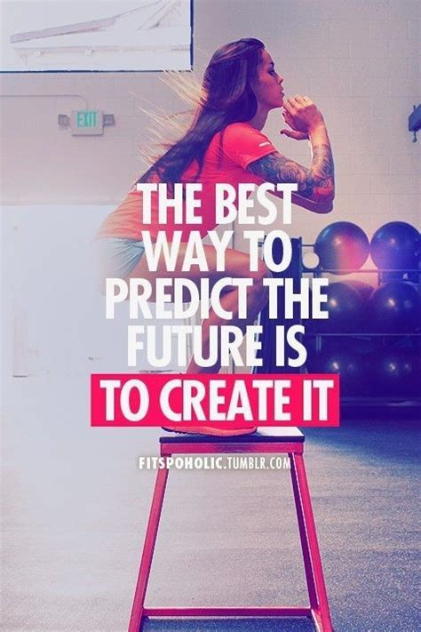 Best Way To Predict The Future Is To Create It Pictures