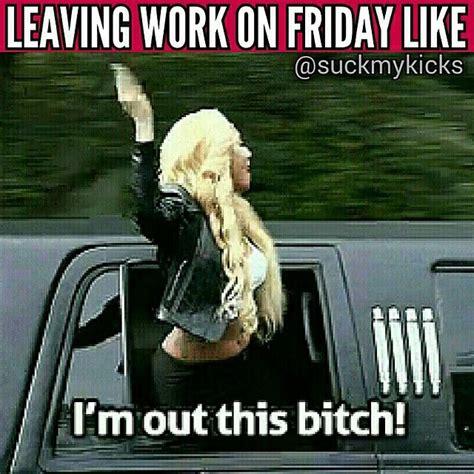 Leaving Work Meme - instagram post by vince suckmykicks leaving work humor and work humor