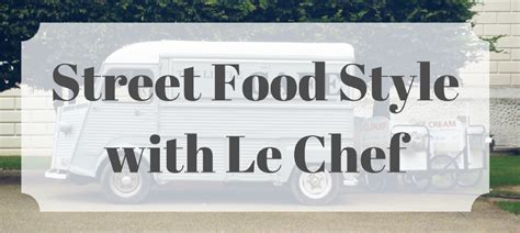 le chef cuisine food style with le chef nisbets express catering