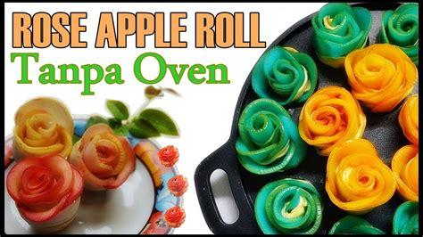 camilan praktis  romantis rose apple roll  oven youtube