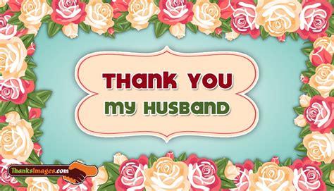 Thank You Husband  Wwwpixsharkcom  Images Galleries