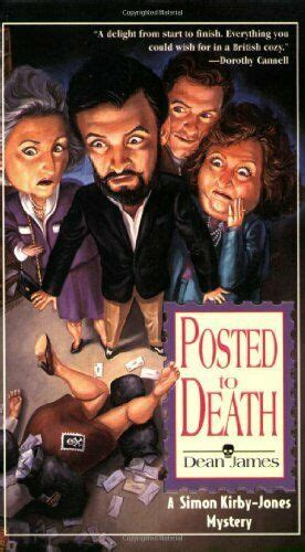 POSTED TO DEATH: A SIMON KIRBY-JONES MYSTERY By Dean James ...