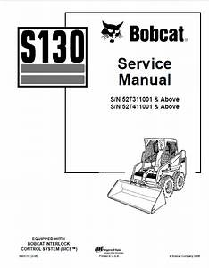 Bobcat S130 Skid Steer Loader Service Repair Manual Pdf