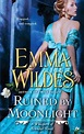 Ruined by Moonlight: A Whispers of Scandal Novel by Emma ...