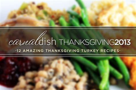 amazing thanksgiving recipes 12 amazing thanksgiving turkey recipes carnaldish