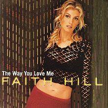 The Way You Love Me Faith Hill Song Wikipedia