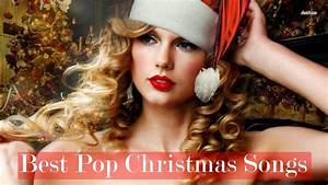 Best Pop Christmas Songs Ever 2017 Best Christmas Mix