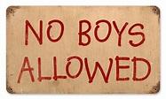 No Boys Allowed Vintage Metal Sign